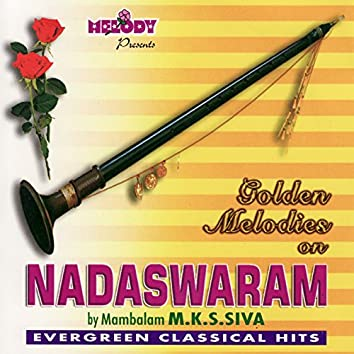 Nadaswaram - Evergreen Classical Hits