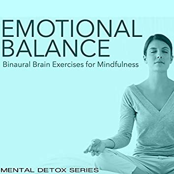 Emotional Balance - Binaural Brain Exercises for Mindfulness & Mental Workouts