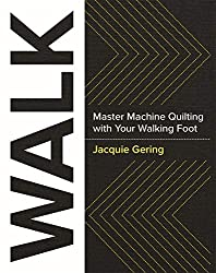 WALK: Master Machine Quilting with Your Walking Foot review