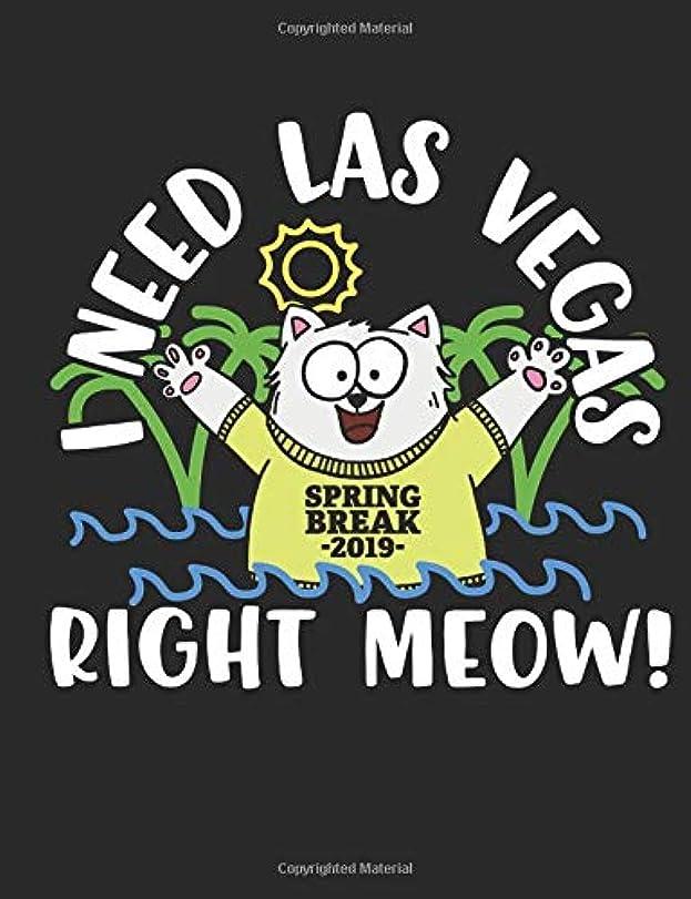 気取らない両方モットーI Need Las Vegas Right Meow: A Wide Ruled Composition Notebook For Men And Women Who Love Spring Break And Cats