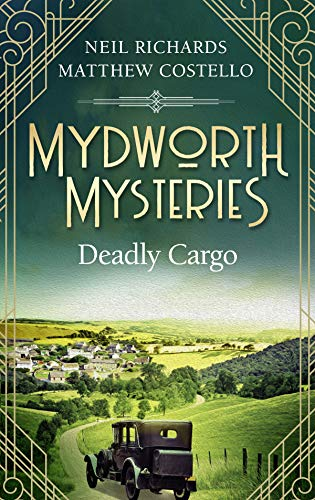 Mydworth Mysteries - Deadly Cargo (A Cosy Historical Mystery Series Book 5) (English Edition)