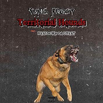 Territorial Hounds