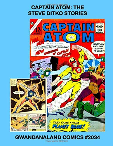 Captain Atom: The Steve Ditko Stories: Gwandanaland Comics...