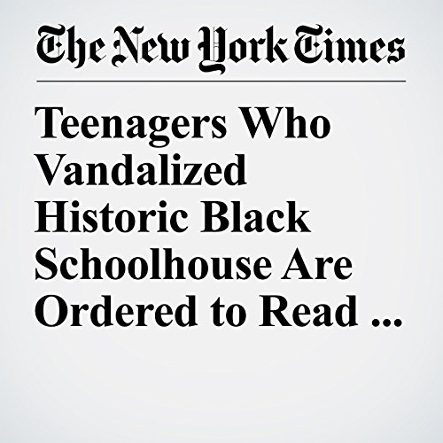 Teenagers Who Vandalized Historic Black Schoolhouse Are Ordered to Read Books copertina