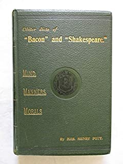 Obiter dicta of Bacon and Shakespeare on manners, mind, morals.
