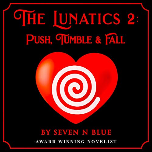 The Lunatics 2 Audiobook By Seven N Blue cover art