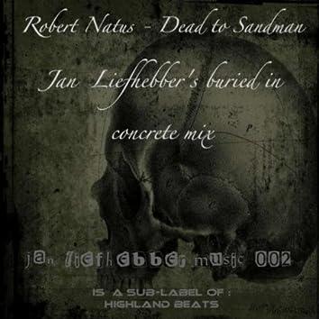Death to Sandman-Jan Liefhebber's Buried in Concrete Mix