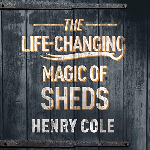 The Life-Changing Magic of Sheds cover art