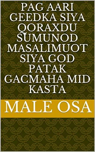 pag aari geedka siya qoraxdu sumunod masalimuot siya god patak gacmaha mid kasta (Italian Edition)