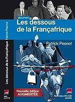 Les dessous de la Françafrique - Édition mise à jour de Patrick Pesnot