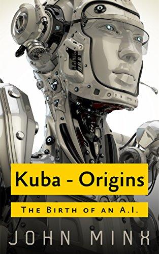 Kuba: The Birth of a Super Powerful AI (Rogue Hackers Series)