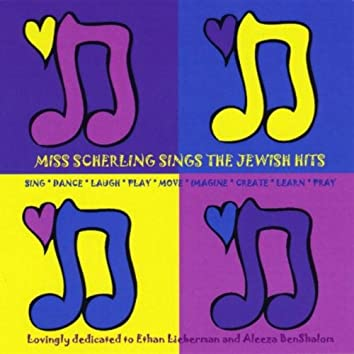 MISS SCHERLING SINGS THE JEWISH HITS