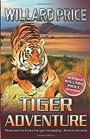 Tiger Adventure by Willard Price(2013-08-12)