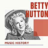 Betty Hutton - Music History