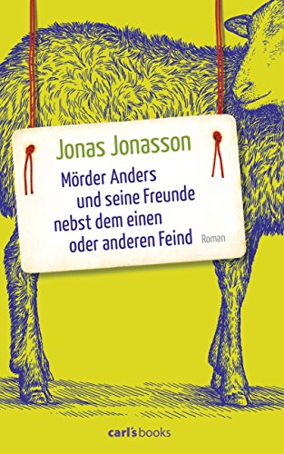 Mörder Anders und seine Freunde nebst dem einen oder anderen Feind: Roman