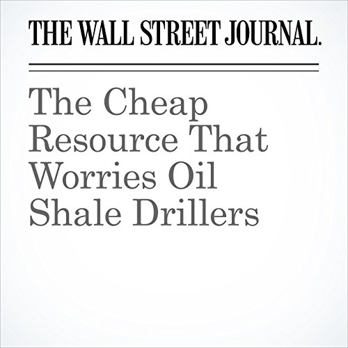 The Cheap Resource That Worries Oil Shale Drillers audiobook cover art