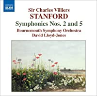 Stanford: Symphonies Nos. 2 and 5 (2007-10-30)