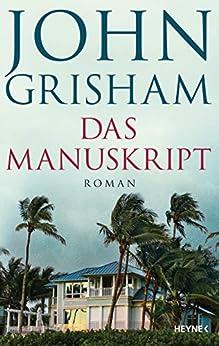 Das Manuskript: Roman (German Edition) by [John Grisham, Bea Reiter]