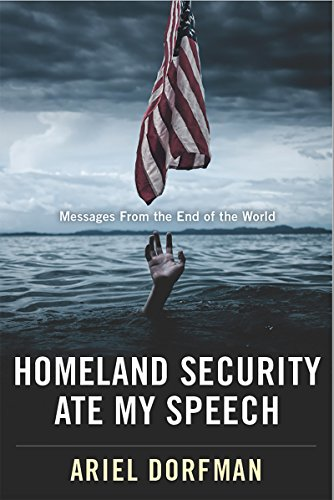 Image of Homeland Security Ate My Speech: Messages from the End of the World