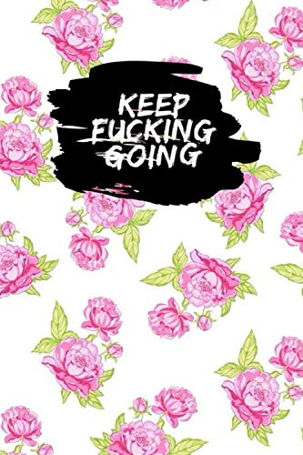 Keep Fucking Going: rugby ball design compostion Food & Fitness Journal, Funny Swearing Meal Planner + Exercise Journal for Weight Loss & Diet Plans
