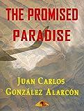 THE PROMISED PARADISE (English Edition)