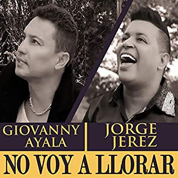No Voy a Llorar (feat. Giovanny Ayala)