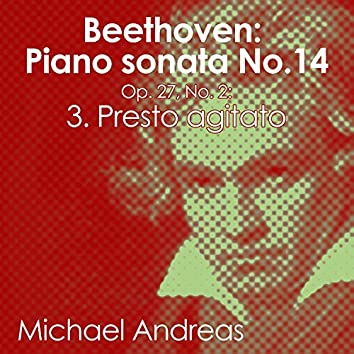 Beethoven: Piano Sonata No. 14, Op. 27 No. 2: 3. Presto agitato