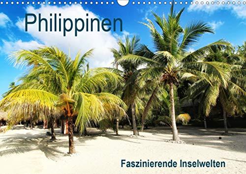 Philippinen - Faszinierende Inselwelten (Wandkalender 2021 DIN A3 quer)