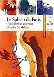 Le Spleen de Paris (1869) Petits Poèmes en prose - Editions Hatier - 28/03/2007