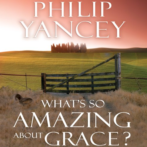 What's So Amazing About Grace? audiobook cover art
