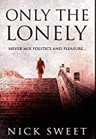 Only The Lonely: Premium Hardcover Edition