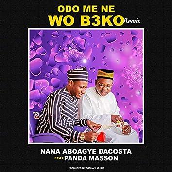 Odo Me Ne Wo B3ko (Remix)