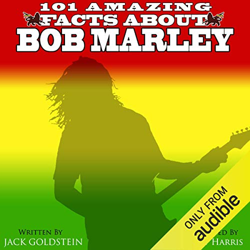 101 Amazing Facts About Bob Marley                   By:                                                                                                                                 Jack Goldstein                               Narrated by:                                                                                                                                 Kent Harris                      Length: 19 mins     1 rating     Overall 4.0