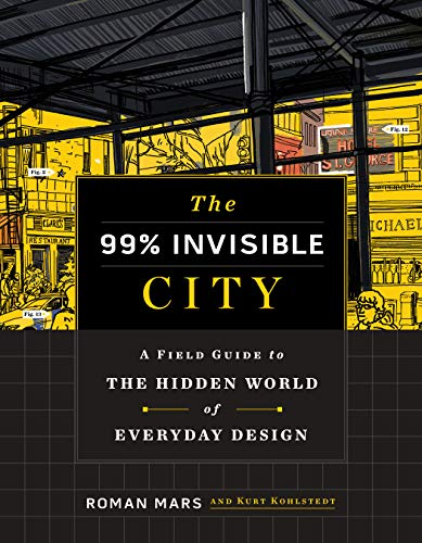 The 99% Invisible City: A Field Gui…