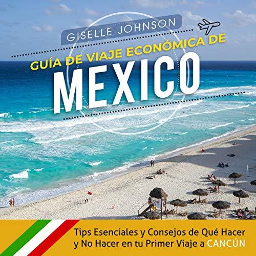 Guía de Viaje económica de México [Mexico Economic Travel Guide] cover art