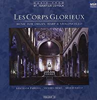 Les Corps Glorieux - Music for Organ, Harp and Cello (2005-12-27)