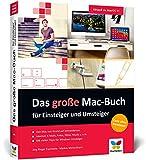 Das große Mac-Buch für Einsteiger und Umsteiger: Aktuell zu macOS 11 Big Sur. Geeignet für alle...