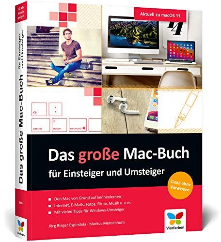 Das große Mac-Buch für Einsteiger und Umsteiger: Aktuell zu macOS 11 Big Sur. Geeignet für alle Mac-Modelle inkl. iMac, Mac mini und MacBook