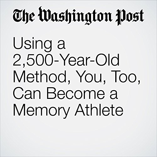 Using a 2,500-Year-Old Method, You, Too, Can Become a Memory Athlete copertina