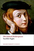 Twelfth Night, or What You Will (The Oxford Shakespeare)