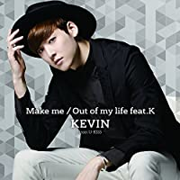 Make me/Out of my life feat.K