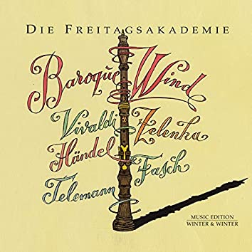 Vivaldi, Händel, Zelenka, Fasch, Telemann: Baroque Wind