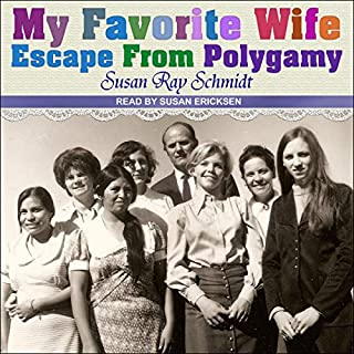 Favorite Wife     Escape from Polygamy              By:                                                                                                                                 Susan Ray Schmidt                               Narrated by:                                                                                                                                 Susan Ericksen                      Length: 22 hrs and 1 min     28 ratings     Overall 4.5