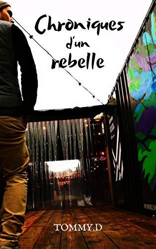 Chroniques d\'un rebelle (French Edition)
