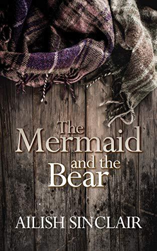 The Mermaid and The Bear by [Ailish Sinclair]