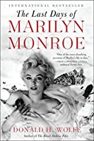 The Last Days of Marilyn Monroe by Donald H Wolfe(2012-07-17)