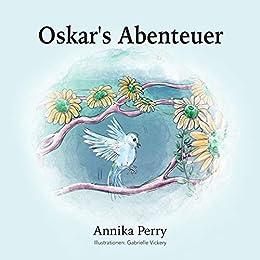 Oskar's Abenteuer (German Edition) by [Annika Perry, Gabrielle Vickery]