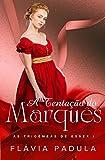 A Tentação do Marquês (As Trigêmeas de Essex Livro 1) (Portuguese Edition)