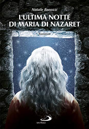 L'ultima notte di Maria di Nazaret
