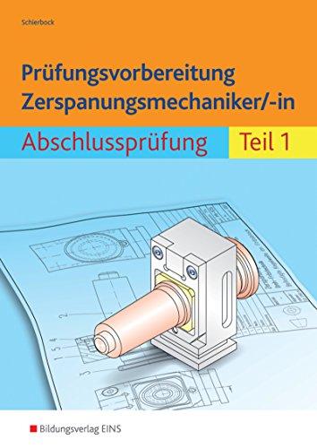 Prüfungsvorbereitung Zerspanungsmechaniker/-in: Abschlussprüfung Teil 1